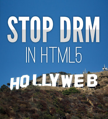 A proposal currently being considered by the World Wide Web Consortium (W3C) would weave DRM into HTML5 — in other words, into the very fabric of the Web.