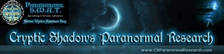 Paranormal S.W.A.T. & Cryptic Shadows Paranormal Research (CSPR)
