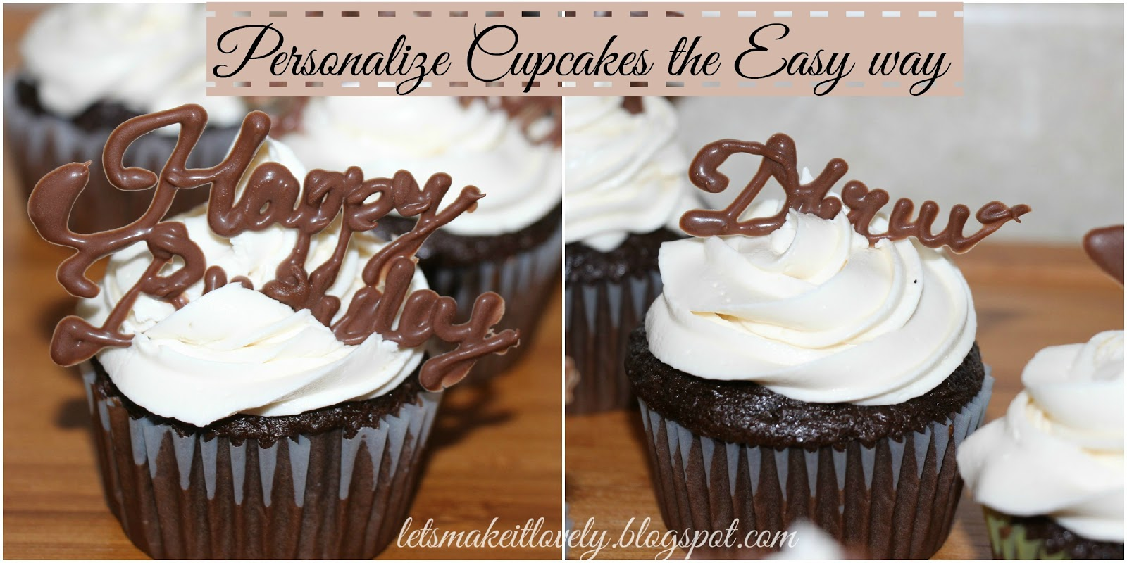 Simple way to personalize and decorate cupcakes for any occasion using chocolate. Birthday Cupcakes. Edible chocolate writings.