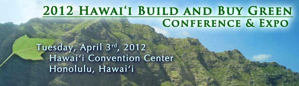 2012 Hawaii Build and Buy Green Conference and Expo