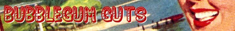 bubblegum guts