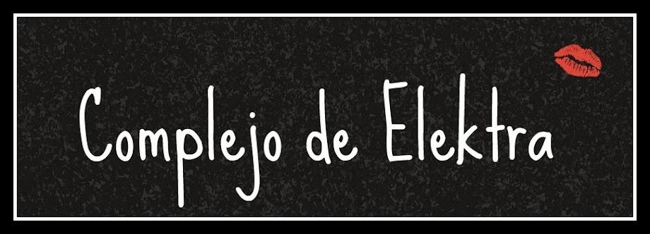 COMPLEJO DE ELEKTRA