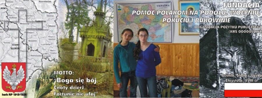 Fundacja Pomoc Polakom na Podolu, Wołyniu,Pokuciu i Bukowinie