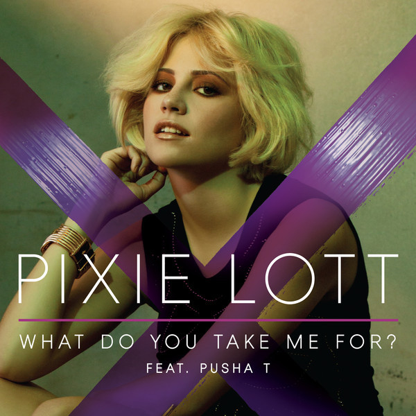 Single >> 'What Do You Take Me For (feat. Pusha-T)' Pixie+ott+-+What+Do+You+ake+Me+For_+%25282011%2529