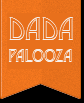 DADaPalooza