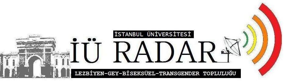 İ.U RADAR LGBT TOPLULUĞU- İstanbul Üniversitesi'nde de Yalnız Değilsin!