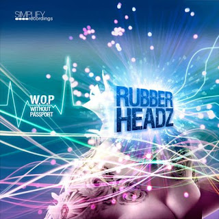 Rubber Headz - W.O.P. (Without Passport)