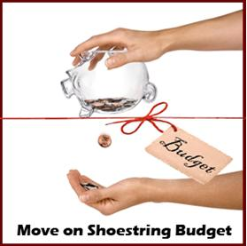 shoestring budget moves