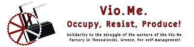 Vio.Me. - Occupy, Resist, Produce!