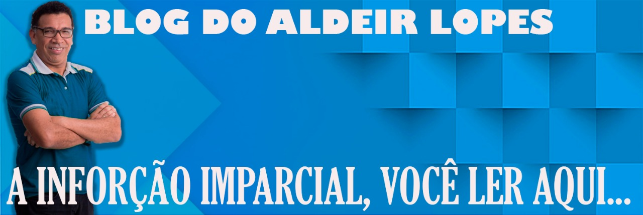 BLOG DO ALDEIR LOPES