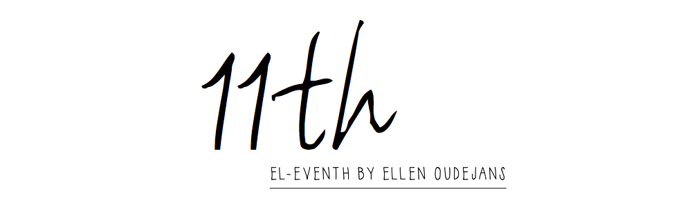 EL-EVENTH » FASHION BLOG BY ELLEN OUDEJANS