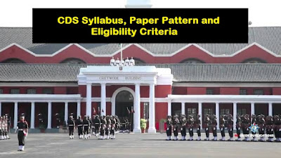 CDS Syllabus, Paper Pattern and Eligibility Criteria