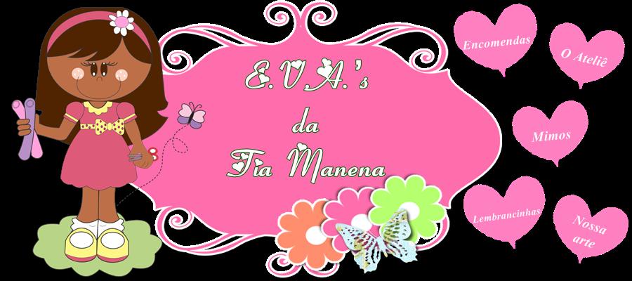 E.V.A.´s da Tia Manena