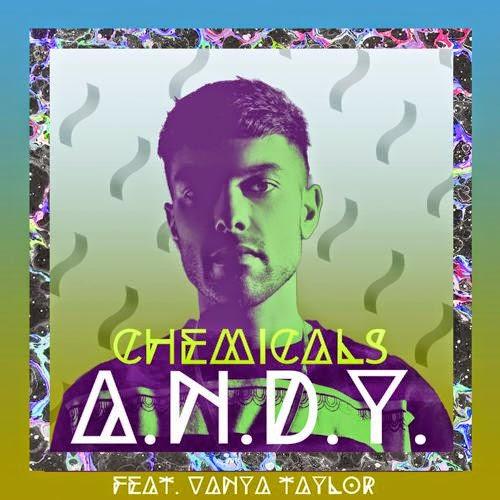 A.N.D.Y. - Chemicals (Feat. Vanya Taylor)