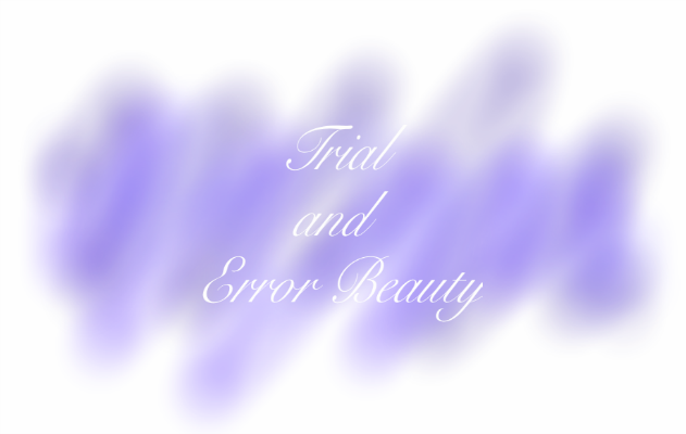 Trial and Error Beauty