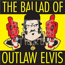 The Ballad of Outlaw Elvis