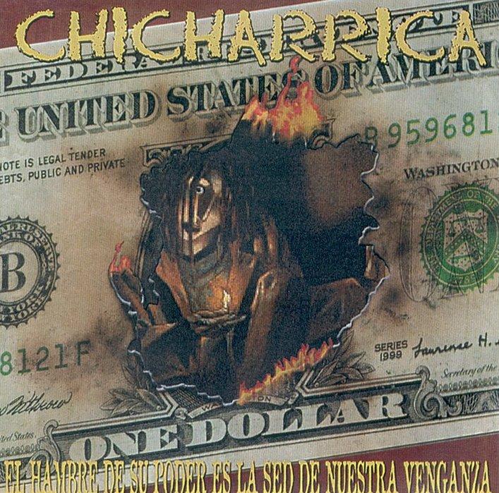 Chicharrica - El Hambre De Su Poder Es La Sed De Nuestra Miseria