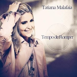Download CD Tatiana Malafaia   Tempo de Romper