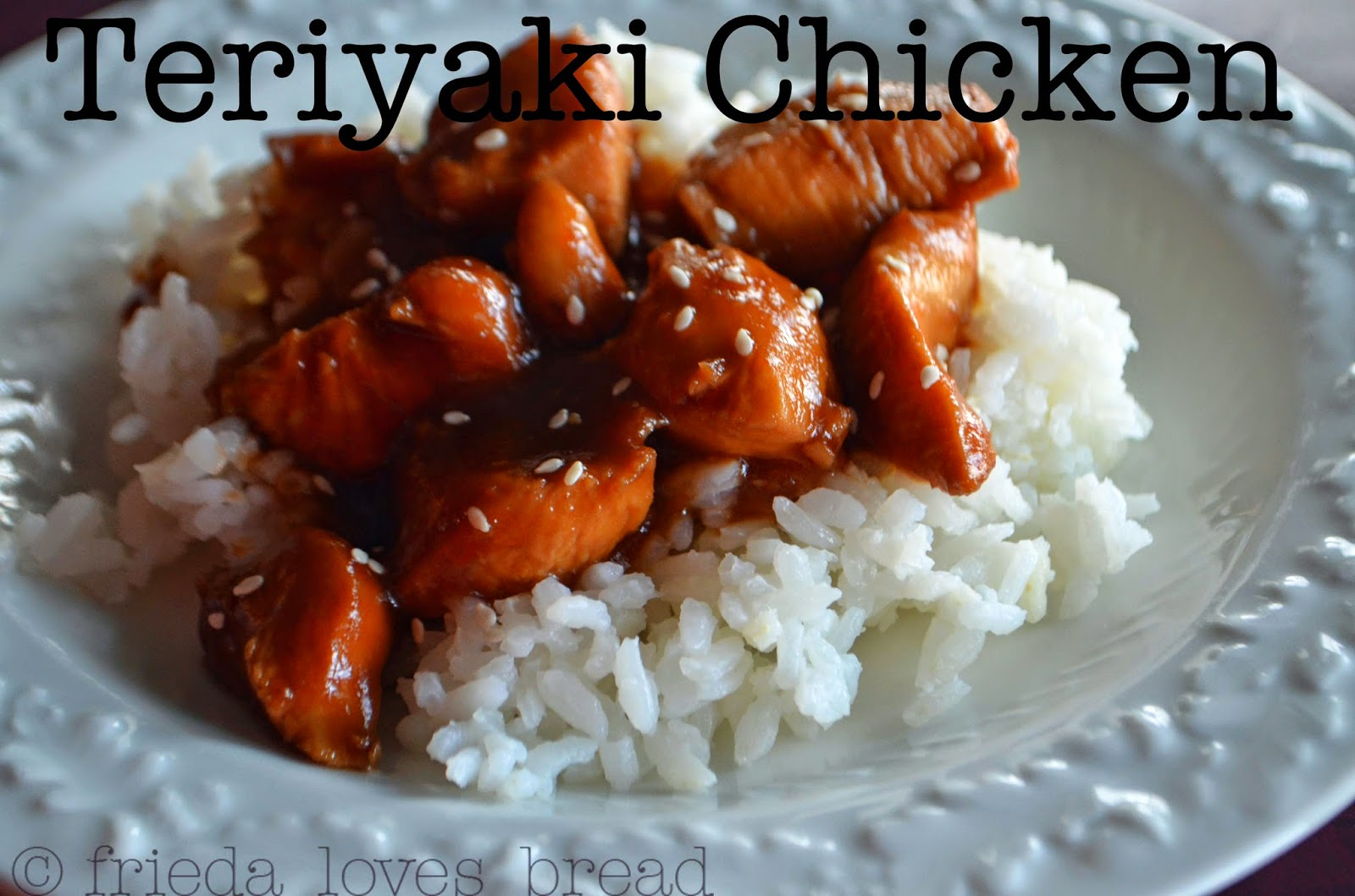 Frieda Loves Bread: Baked Teriyaki Chicken