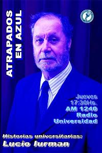 21. Historias universitarias: Lucio Iurman