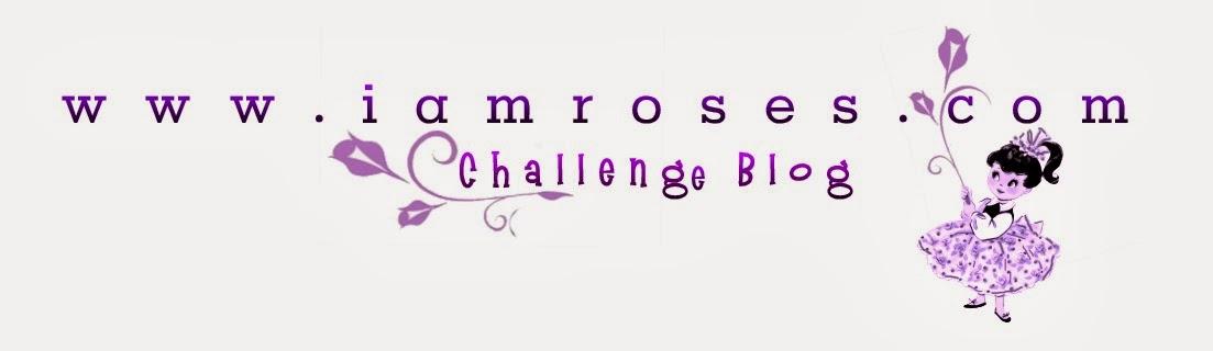 I Am Roses Challenge Blog