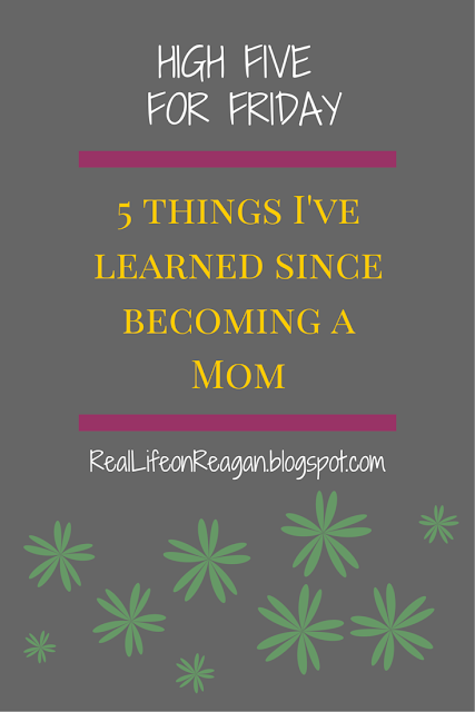 5 Things I've Learned Since Becoming a Mom