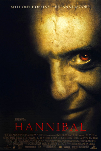 Hannibal, Directed by Ridley Scott, starring Julianne Moore, Anthony Hopkins