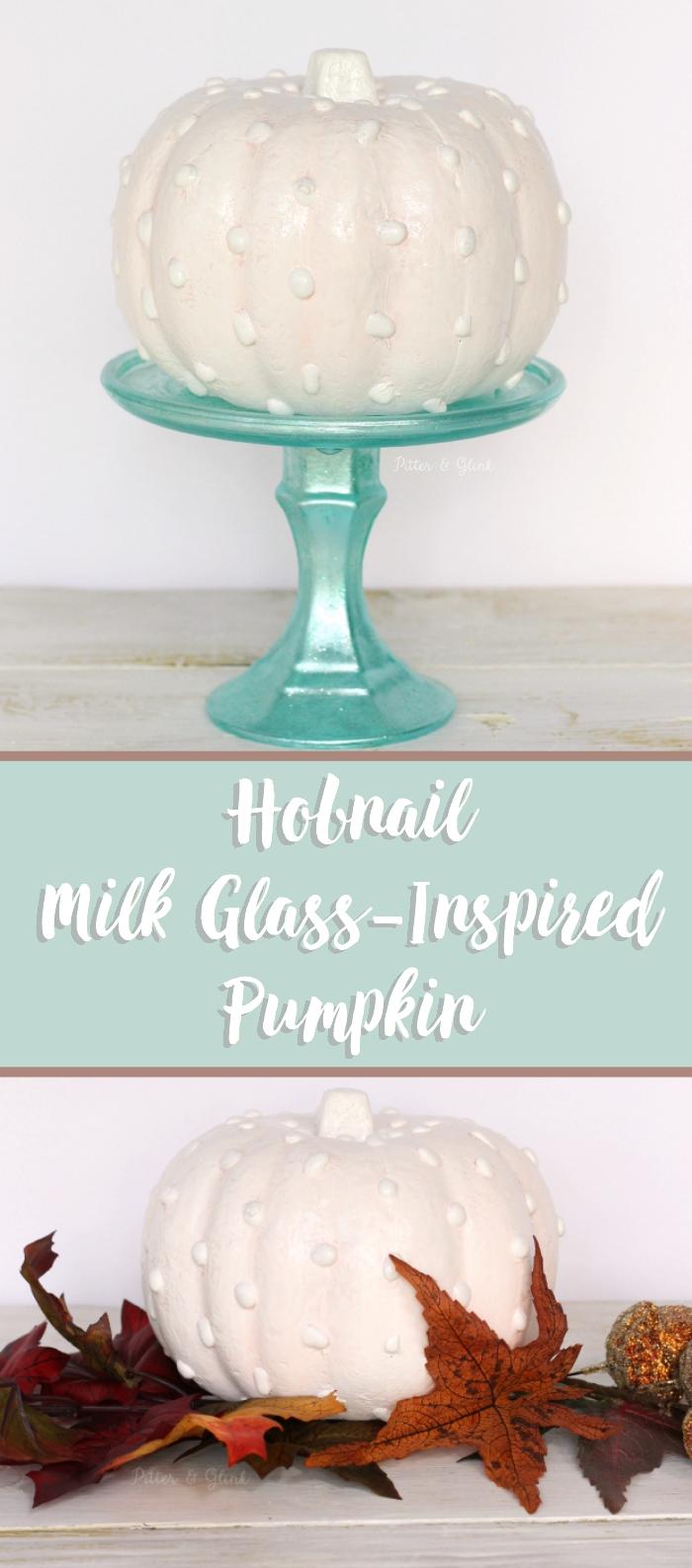 Hobnail Milk Glass-Inspired Dollar Store Pumpkin Makeover www.pitterandglink.com