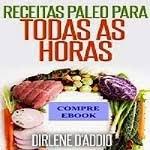 EU RECOMENDO: RECEITAS PALEO de Dirlene D'Addio