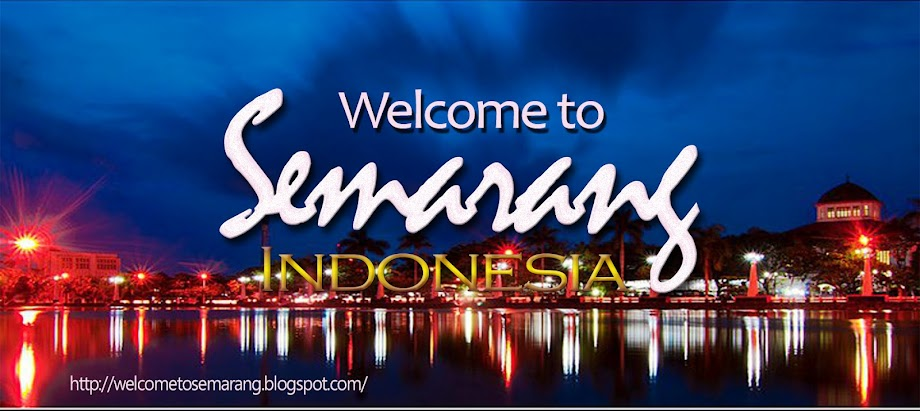 Welcome to Semarang, Indonesia
