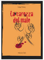La Carezza del Male libro Luigi Orsino