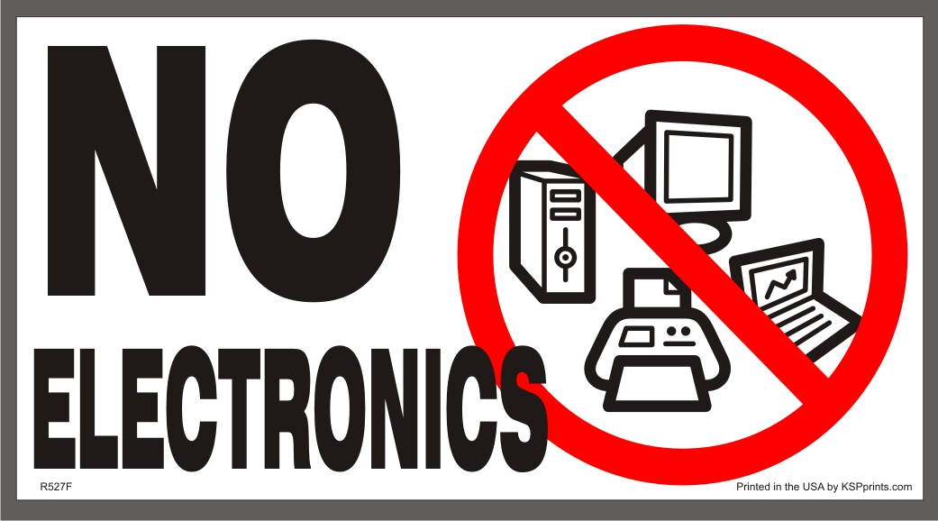 No Electronic Devices Sign http://inspiredwednesdays.blogspot.com/2011/11/take-day-off-from-electronics.html
