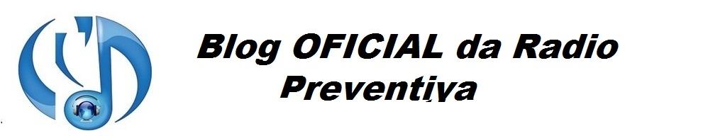 Blog da Radio Preventiva OFICIAL