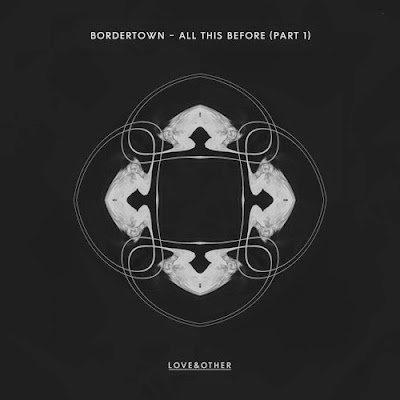 Bordertown - All This Before