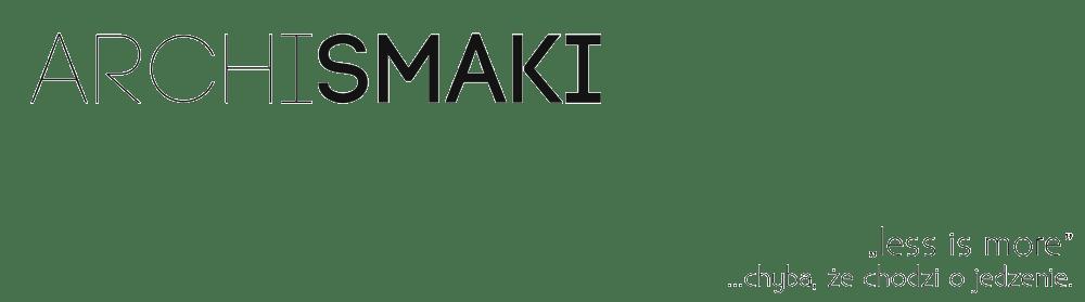 Archi Smaki - blog o smacznym jedzeniu w pięknych wnętrzach