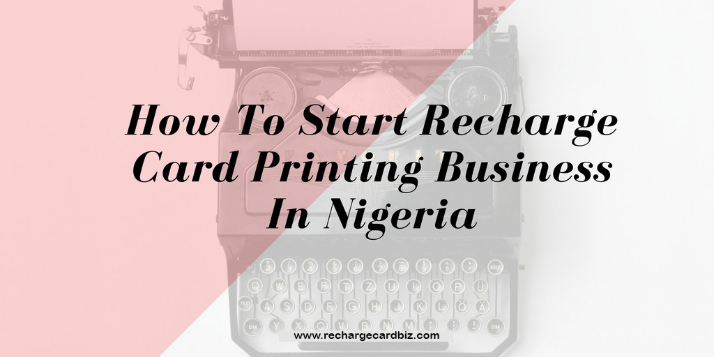 Full Information On How To Start Recharge Card Printing Business In ...