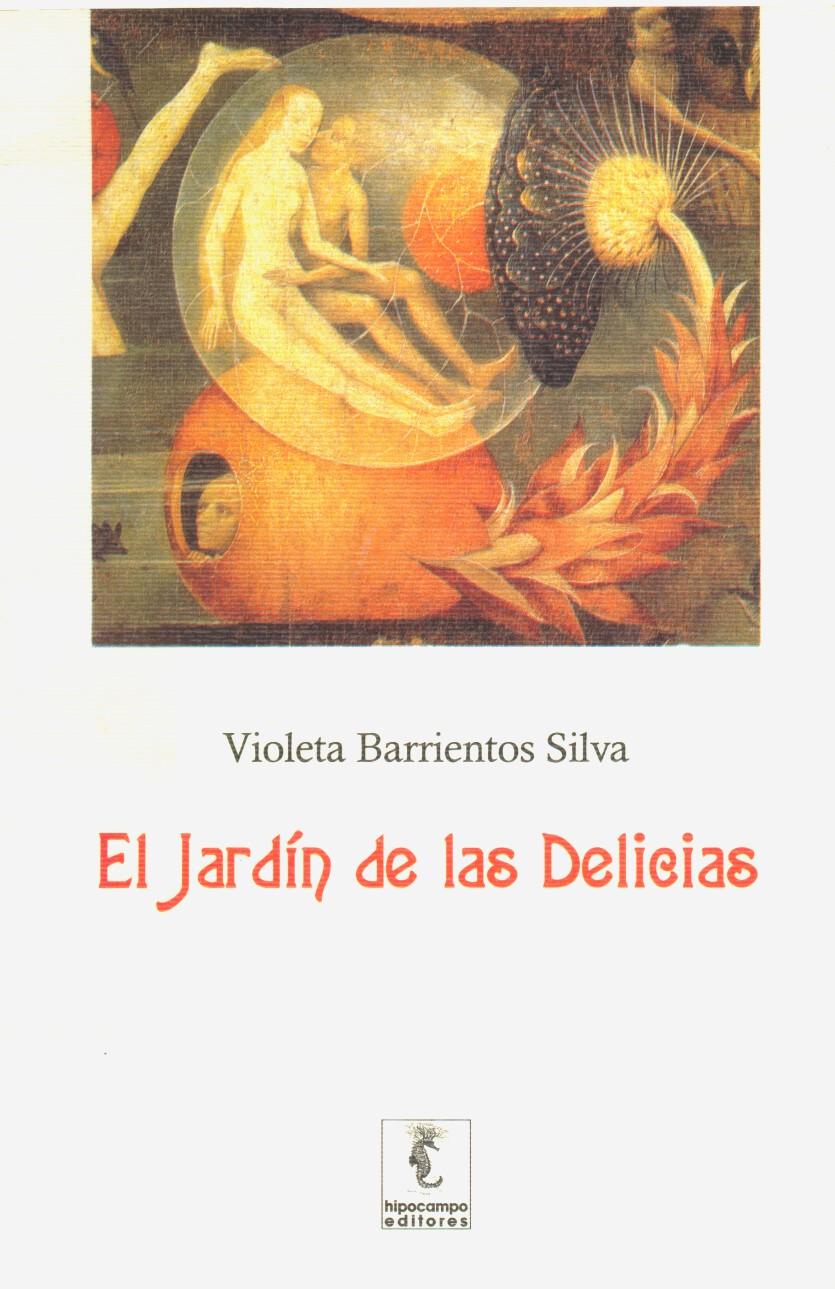 Silvia cuevas morales el jard n de las delicias violeta for El jardin de las delicias significado