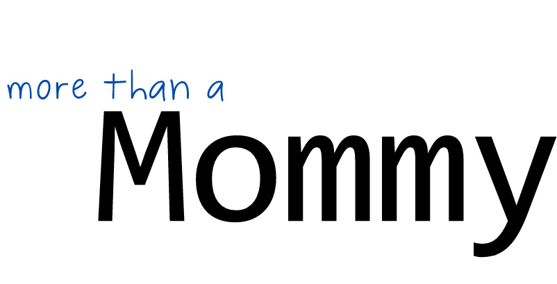 more than a MOMMY