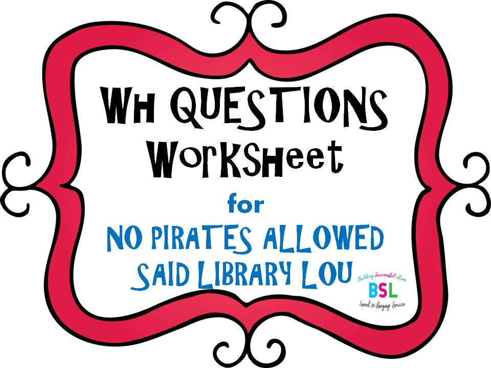 Printable Worksheets wh questions for kids worksheets : Literacy – Building Successful Lives Speech & Language