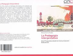 La Pedagogía Interpretativa. Una Propuesta desde la Comunicación-Educación. Mónica Cuervo Prados