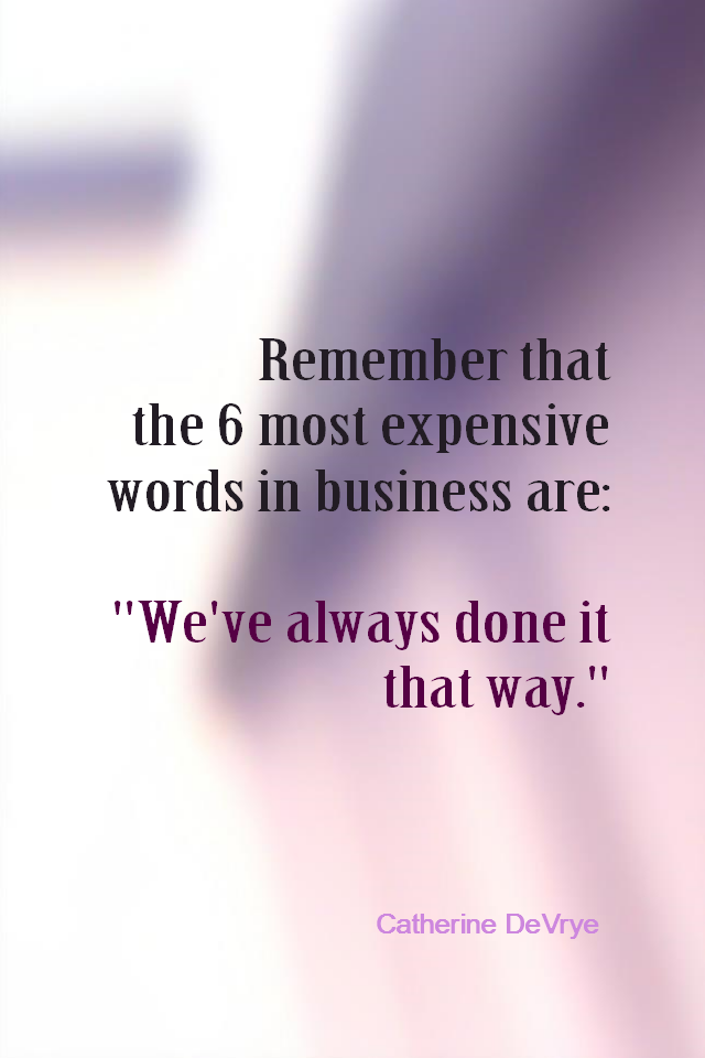 visual quote - image quotation for BUSINESS - Remember that the 6 most expensive words in business are: