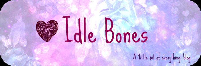 Idle Bones.