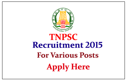 Tamil Nadu Public Service Commission Recruitment 2015 for various posts