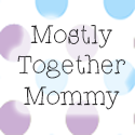 Mostly Together Mommy