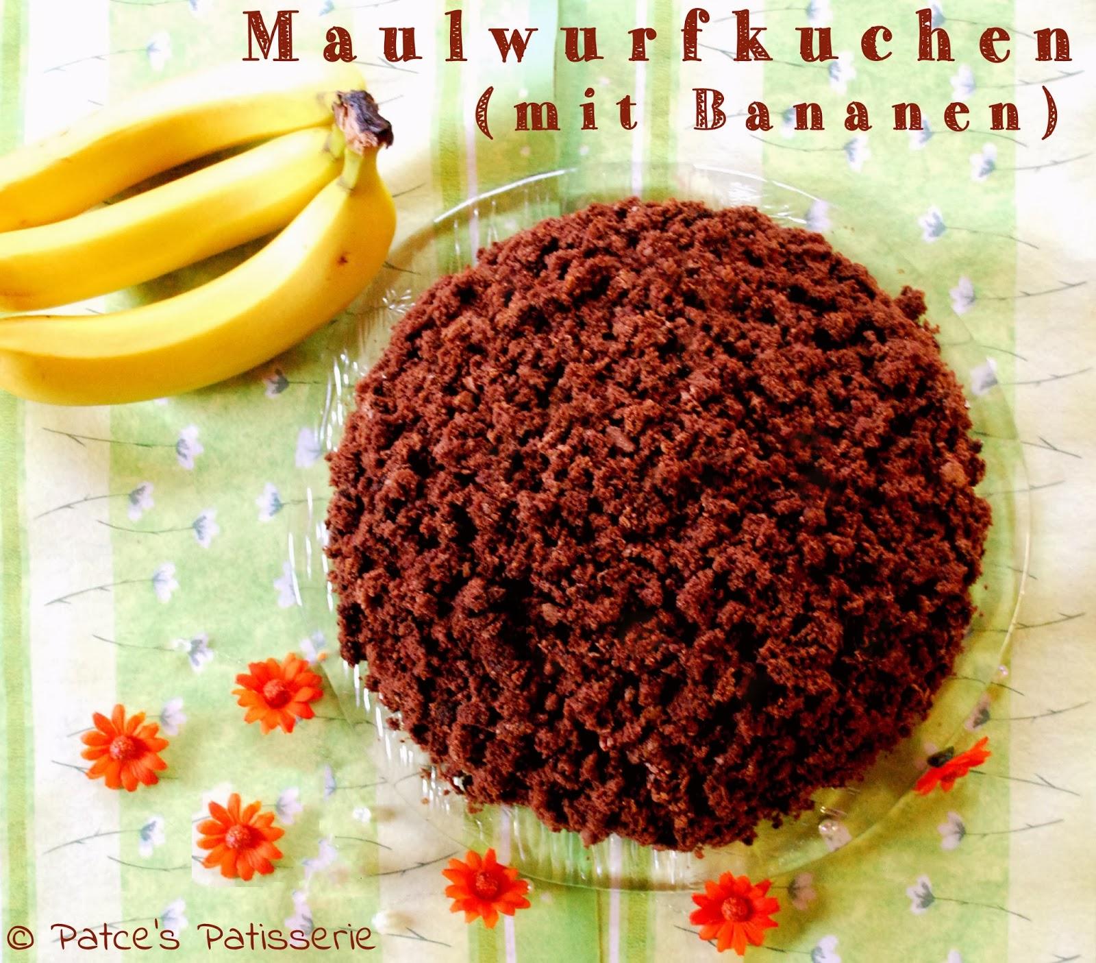 Patces Patisserie Maulwurfkuchen Oder Bananen Torte Undercover
