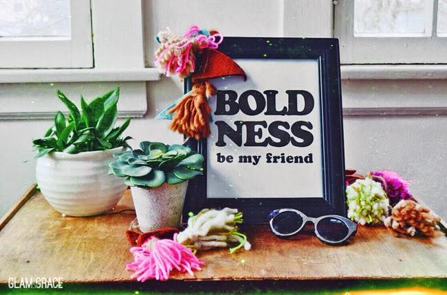 #boldnessbemyfriend
