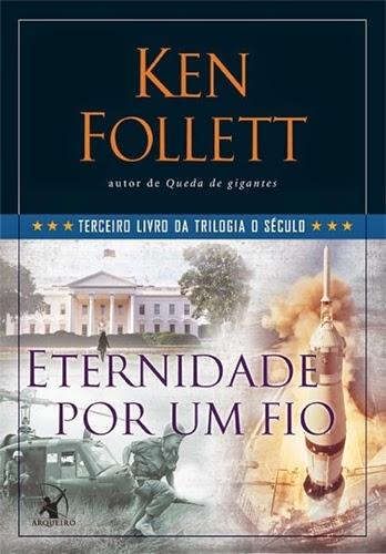 Eternidade por um fio - Ken Follett