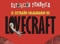 El Extraño Imaginario de Lovecraft exposición temática