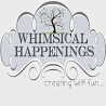 Whimsical Happenings
