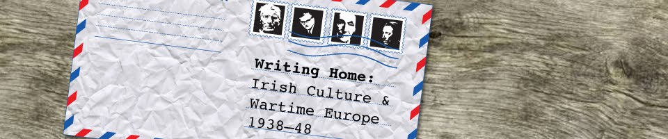Writing Home: Irish Culture and Wartime Europe, 1938-48
